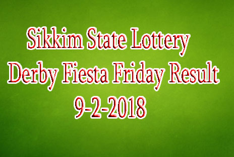 9-2-2018 | Derby Fiesta Friday Result 8:00 PM | Sikkim State Lottery