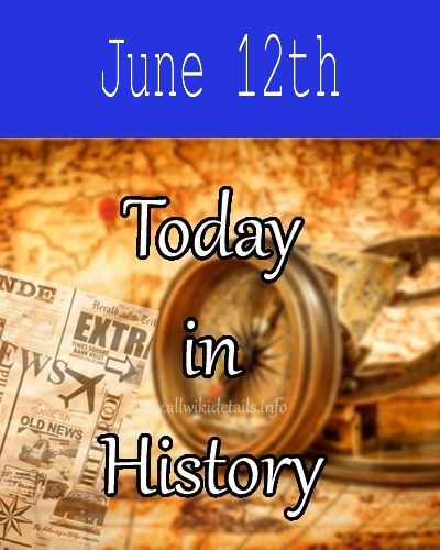 June 12th in history