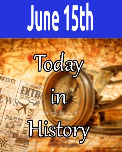 June 15th in history