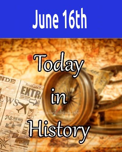 June 16th in history