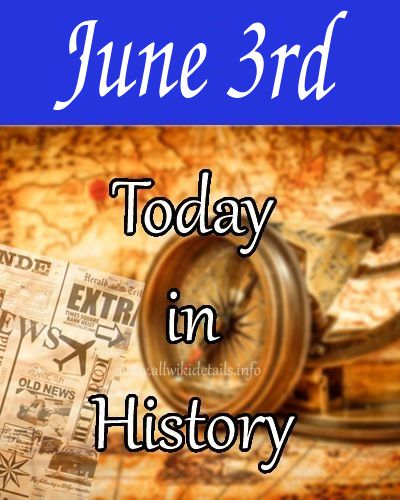 June 3rd in history