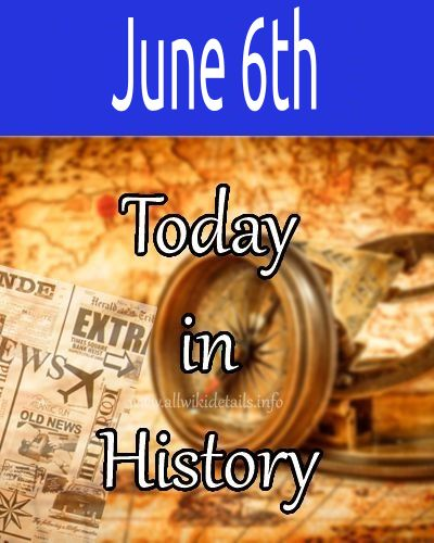 June 6th in history