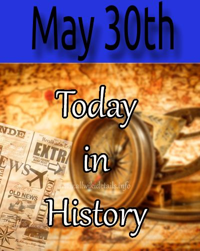 May 30th in history